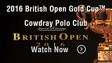 2016 British Open Gold Cup: Cowdray Polo Club